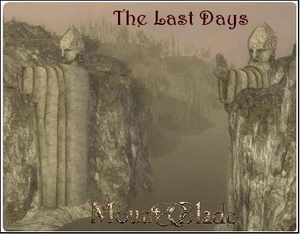 скачать мод для Mount And Blade история героя The Last Days - фото 5