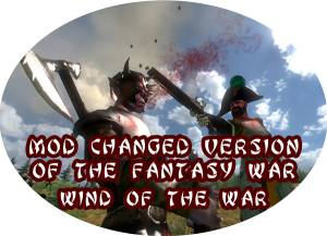MOD CHANGED VERSION OF THE FANTASY WAR (WIND OF THE WAR)