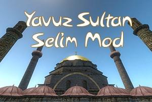 MOD Yavuz Sultan Selim Mod