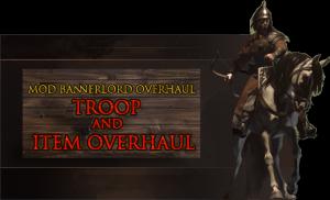 MOD Bannerlord Overhaul - Troop and Item Overhaul